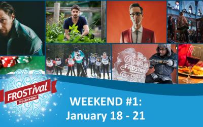 FROSTival weekend #1